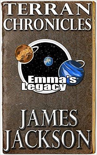Read online Emma's Legacy (Terran Chronicles) PDF, azw (Kindle), ePub