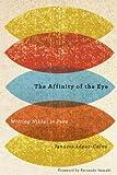 The Affinity of the Eye: Writing Nikkei in Peru, Ignacio Lopez-Calvo, 0816525986