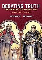Debating Truth: The Barcelona Disputation Of 1263