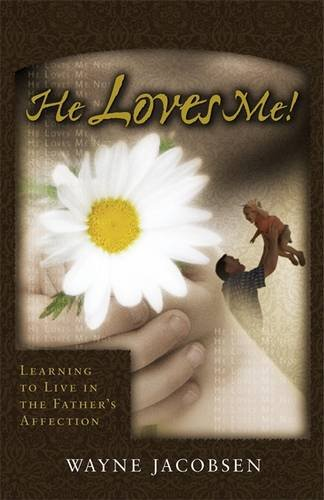 He Loves Me! Learning to Live in the Father's Affection PDF