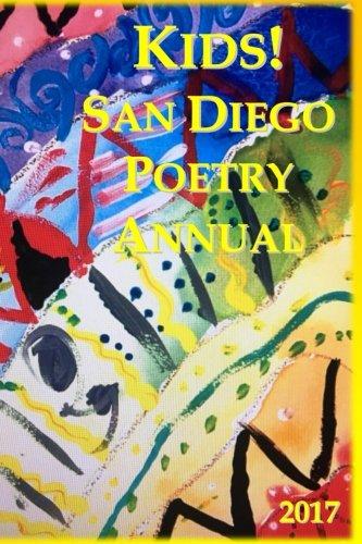 (KIDS! San Diego Poetry Annual 2017 (Volume 1))