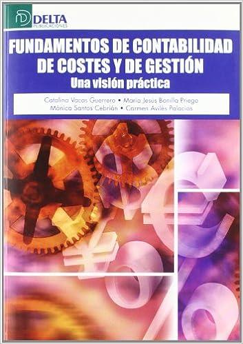 Fundamentos de contabilidad de costes y de gestión: una visión práctica: Amazon.es: Catalina Vacas Guerrero: Libros