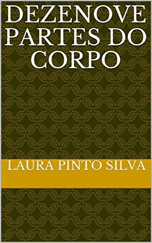 DEZENOVE PARTES DO CORPO (Portuguese Edition)