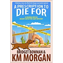 A Prescription To Die (Deanna Devlin, Desert Detective Cozy Mystery Book 1)