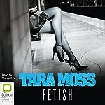 Fetish | Tara Moss