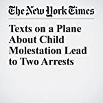 Texts on a Plane About Child Molestation Lead to Two Arrests | Jacey Fortin