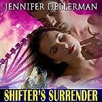 Shifter's Surrender   Jennifer Dellerman