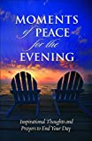 Moments of Peace for the Evening, Baker Publishing Group Staff, 0764201700