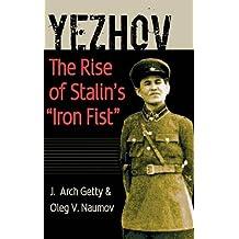"Yezhov: The Rise of Stalin's ""Iron Fist"""