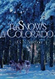 The Snows of Colorado, G. N. Saxton, 1448903262