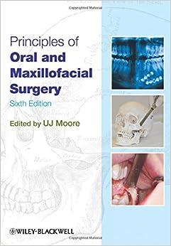 Principles of Oral and Maxillofacial Surgery, 6th Edition