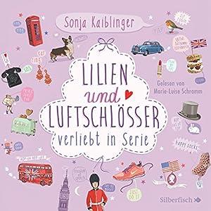 Lilien und Luftschlösser (Verliebt in Serie 2) Hörbuch