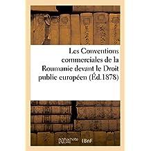 LES CONVENTIONS COMMERCIALES DE LA ROUMANIE DEVANT LE DROIT PUBLIC EUROPEEN