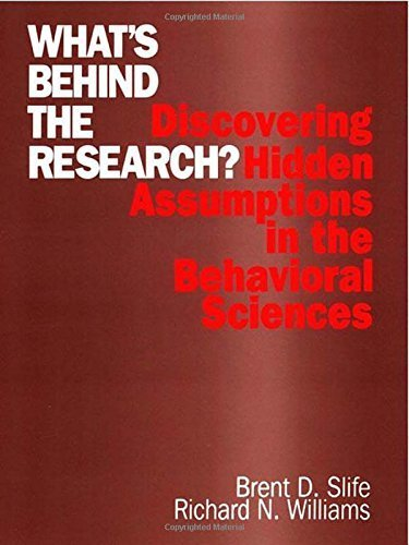 What's Behind the Research?: Discovering Hidden Assumptions in the Behavioral Sciences by Slife, Brent D. (Donald), Williams, Richard N. (1995) Paperback