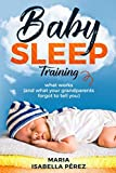 Baby Sleep Training: The Options all Parents Need to Know Including What Your Grandparents Forgot to Tell You