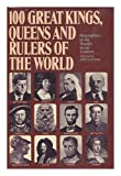 100 Great Kings, Queens and Rulers, Outlet Book Company Staff and Random House Value Publishing Staff, 0517458438