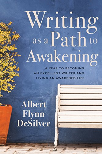 [B.o.o.k] Writing as a Path to Awakening: A Year to Becoming an Excellent Writer and Living an Awakened Life [W.O.R.D]