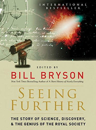 Seeing Further: The Story of Science, Discovery, and the Genius of the Royal Society (Bill Bryson Best Sellers)