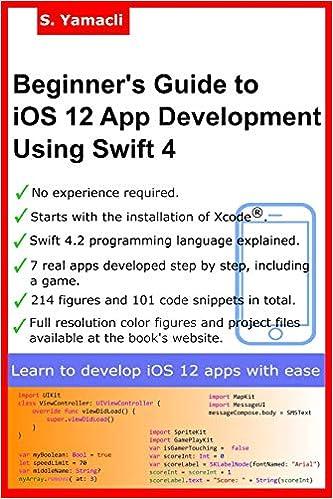 Beginner's Guide to iOS 12 App Development Using Swift 4
