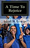 A Time to Rejoice, Errol George, 1468113224