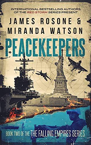 Peacekeepers (The Falling Empires Series Book 2) by [Rosone, James, Watson, Miranda]