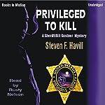 Privileged to Kill: An Undersheriff Bill Gastner Mystery #5 | Steven F. Havill