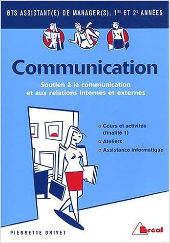En ligne téléchargement gratuit Communication BTS assistant de manager 1re et 2e années : Finalité 1, Soutien à la communication et aux relations internes et externes epub pdf