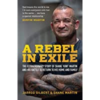 A Rebel in Exile: The extraordinary story of Shane 'Kiwi' Martin and his battle to return to his home and family