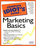 Marketing Basics, Sarah White, 0028614909