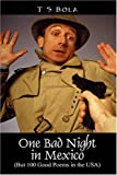 One Bad Night in Mexico, T. S. Bola, 1432726811