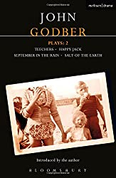 Godber Plays: 2: Teechers; Happy Jack; September in the Rain; Salt of the Earth: Teechers; Happy Jack; September in the Rain; Salt of the Earth v. 2