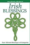 IRISH BLESSINGS - Over 100 Irish Blessings in 8 Categories