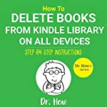 How to Delete Books from Kindle Library on All Devices: Step-by-Step Guide with Screenshots: Dr. How's series | Dr. How