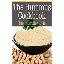 Hummus Cookbook: The Ultimate Guide