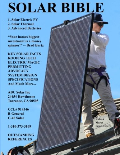 Solar Bible: Guide to Design/Build of Solar Electric Grid Tie Systems (Install Guide) (Volume ()