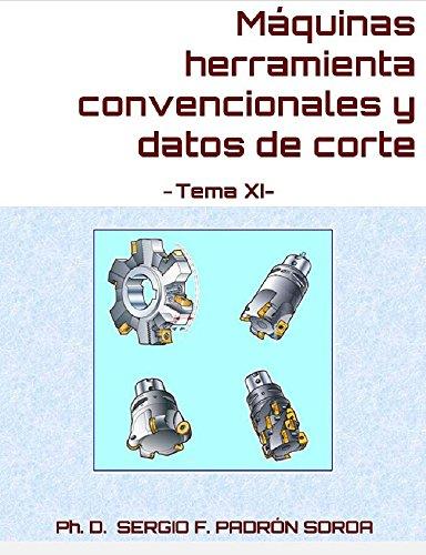 Descargar Libro Máquinas Herramienta Convencionales Y Datos De Corte: Tema Xi Phd. Sergio F. Padrón Soroa