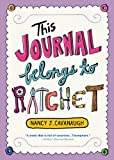 This Journal Belongs to Ratchet, Nancy J. Cavanaugh, 1492601098