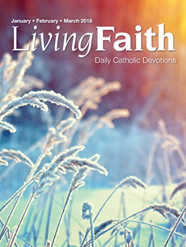 Living Faith - Daily Catholic Devotions, Volume 33 Number 4 - 2018 January, February, March cover