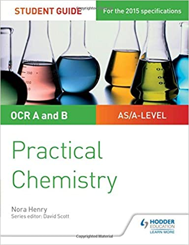 Ocr A Level Chemistry Student Guide Practical Chemistry Amazon
