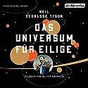 Das Universum für Eilige Hörbuch von Neil deGrasse Tyson Gesprochen von: Oliver Rohrbeck