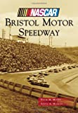 Bristol Motor Speedway (NASCAR Library Collection)