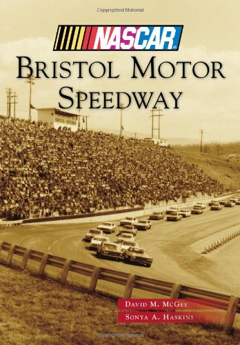Bristol Motor Speedway (NASCAR Library Collection) (Motor Speedway)