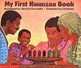 My First Kwanzaa Book, Deborah M. Newton Chocolate, 0590457624