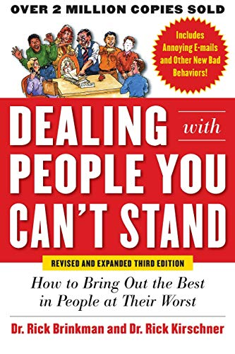Pdf Self-Help Dealing with People You Can't Stand, Revised and Expanded Third Edition: How to Bring Out the Best in People at Their Worst