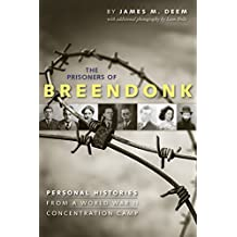 The Prisoners of Breendonk: Personal Histories from a World War II Concentration Camp
