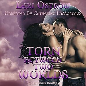 Torn Between Two Worlds Audiobook