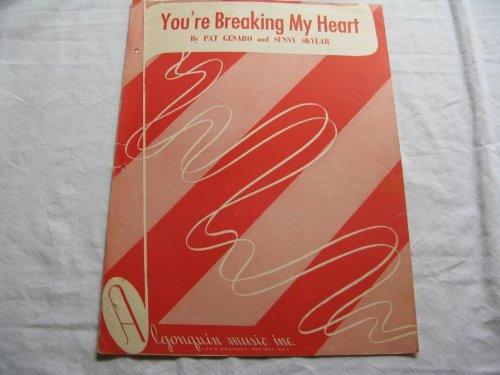 YOURE BREAKING MY HEART SUNNY SKYLAR 1948 SHEET MUSIC FOLDER 399 SHEET (Skylar Sheet Music)