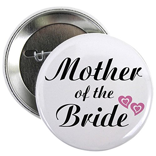 CafePress Mother of the Bride Button 2.25