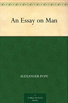 An essay on man alexander pope meaning