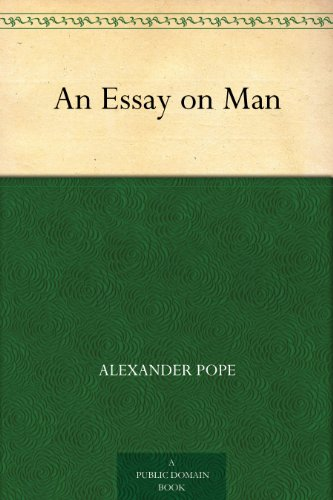An Essay On Man  Kindle Edition By Alexander Pope Henry Morley  An Essay On Man By Pope Alexander